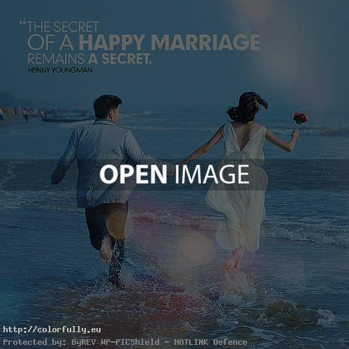 The secret of happy marriage