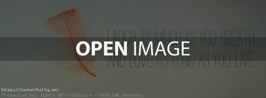 Laugh as much as you breathe and love as long as you live – Facebook cover
