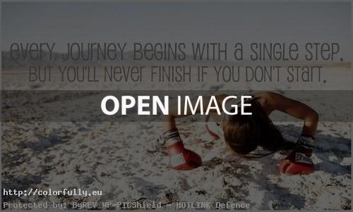 Every journey begins with a single step, but you will never finish if you don't start.