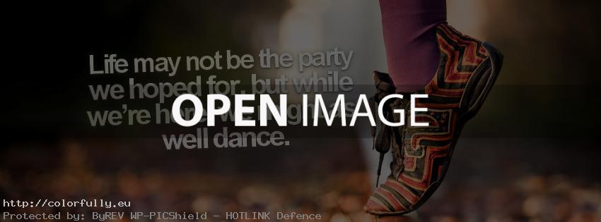 Life may not be the party we hoped for – Facebook cover