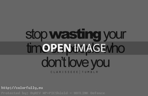 Stop wasting your time..