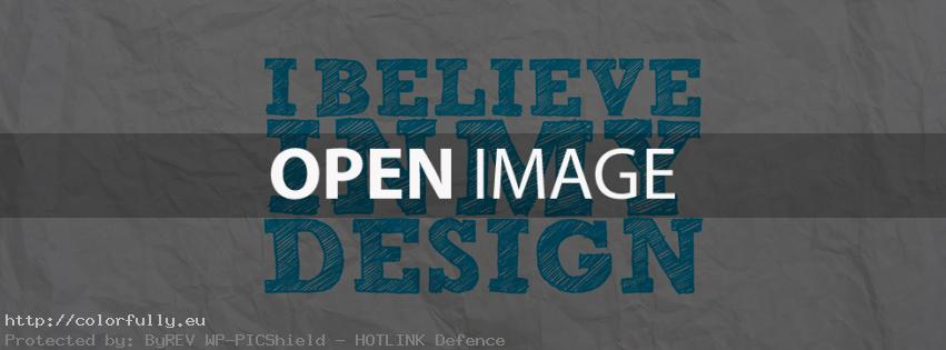 I believe in my design – Facebook cover
