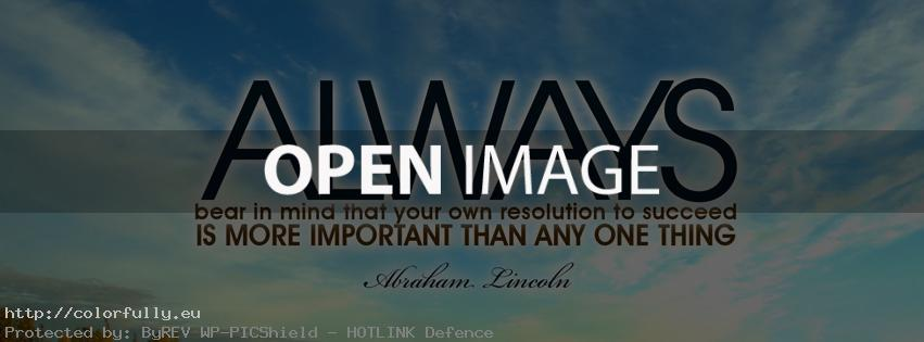 Always bear in mind that your own resolution to succeed is more important that any one thing
