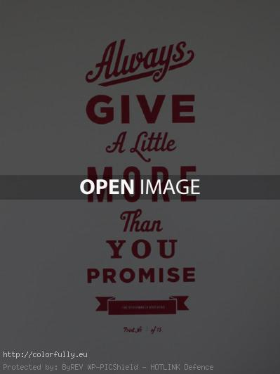 Always give a little more than you promise - Typography quote