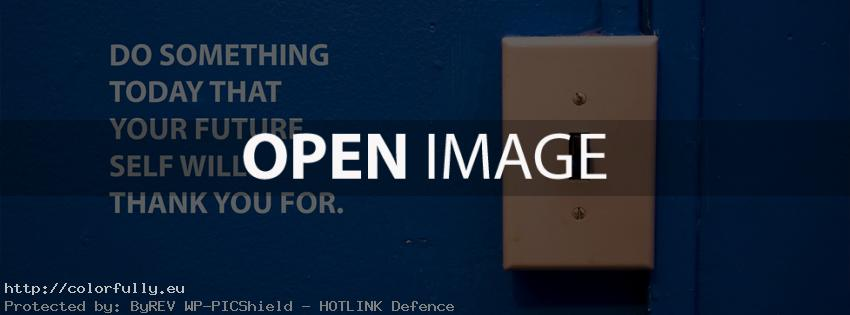 Do something today, that your future self will thank you for – Facebook cover