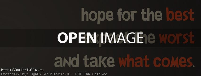 Hope for the best, expect the worst and take what comes – Facebook cover