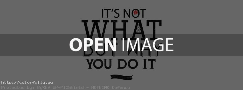 Its not what, but why you do it – Facebook cover