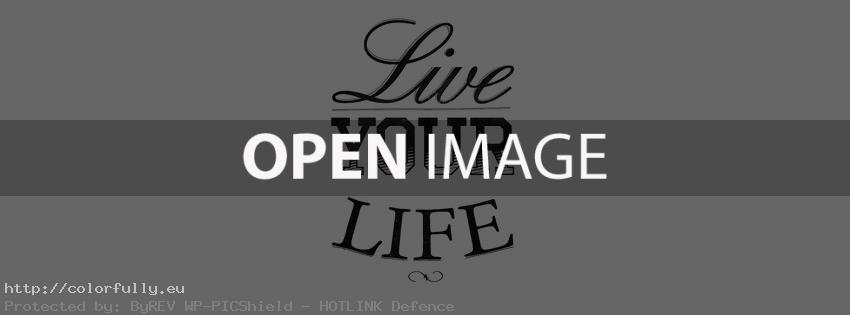 Live your Life – Facebook cover