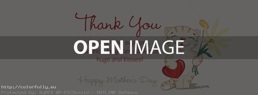 Mothers day – Thank you for your support, patience, kisses, love – Facebook cover