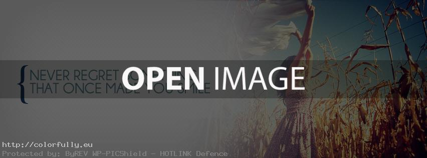 Never regret something that once made you smile – Facebook cover