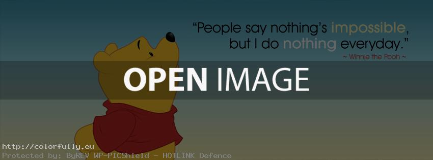 People say nothing's impossible, but I do nothing everyday - Facebook cover - Winnie the pooh