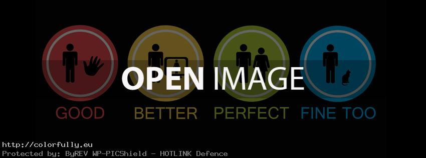 Good. Better. Perfect. Fine too. - Facebook cover