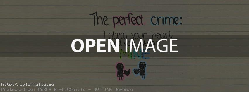 The perfect crime: I steal your heart and you steal mine - Facebook cover