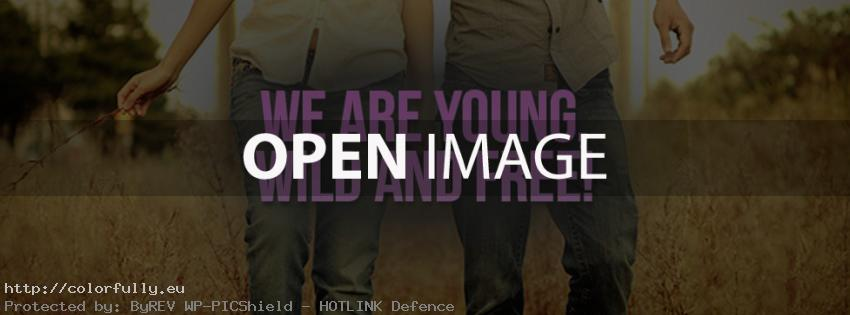 We are young, wild and free - Facebook cover