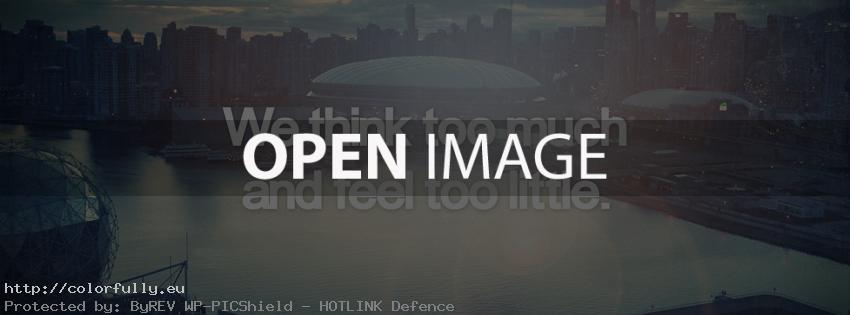 We think too much and feel too little - Facebook cover