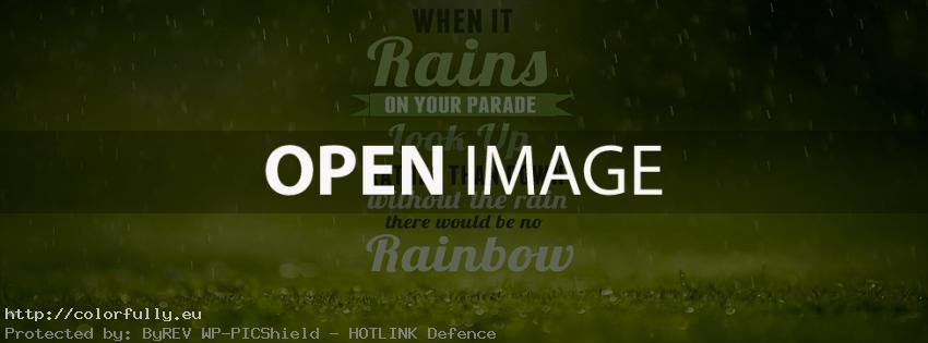 When it rains, look up – Facebook cover