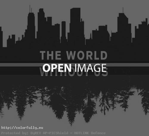 The world..without us