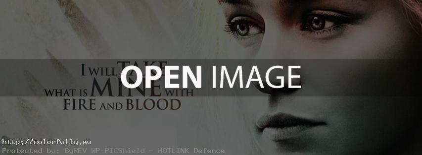 I will take what is mine with fire and blood – Facebook cover