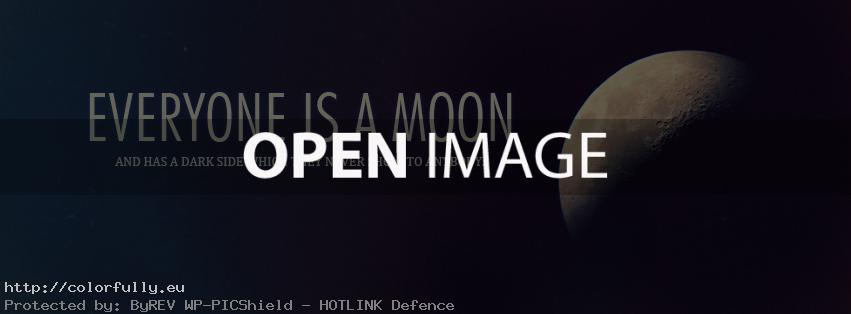 everyone-is-a-moon-and-has-a-dark-side-which-they-never-show-to-anybody-facebook-cover