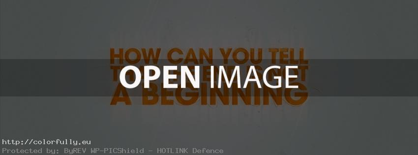How can you tell that the end is not a beginning – Facebook cover