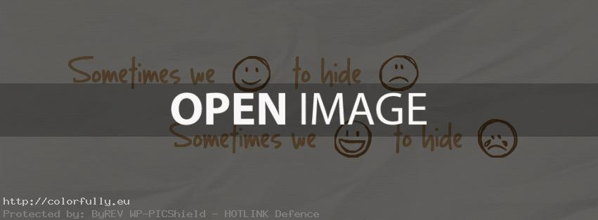 Sometimes we smile to hide the pain, sometimes we laugh to hide the cry – Facebook cover