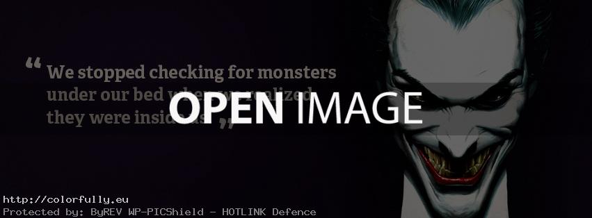 We stopped checking for monsters under our bed, when we realized they were inside us – Facebook cover