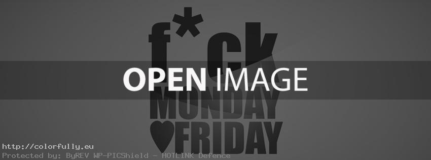 F..k Monday i Love Friday – Facebook cover
