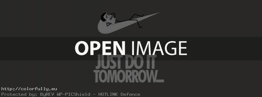 Nike – Just do it tomorrow – Funny Facebook cover