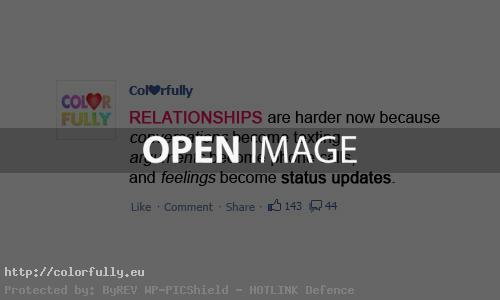 Relationships are harder now because…