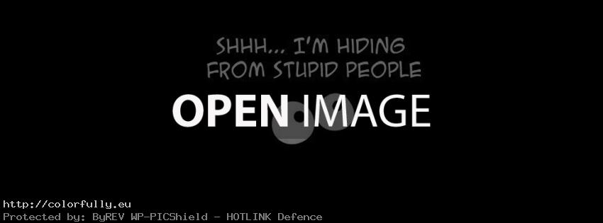 Shhh... I am hiding from stupid people - Funny Facebook cover