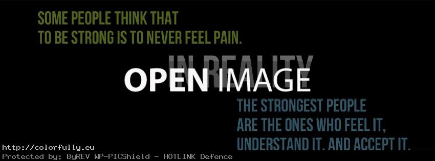 Some people think that to be strong is to never feel pain – Facebook cover