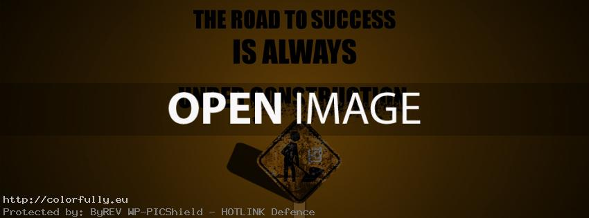 The road to success is always under construction – Facebook cover