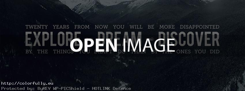 Twenty years from now you will be more disappointed by the things that you didn't do than by the ones you did do – Facebook cover