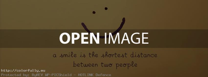 A smile is the shortest distance between two people – Facebook cover