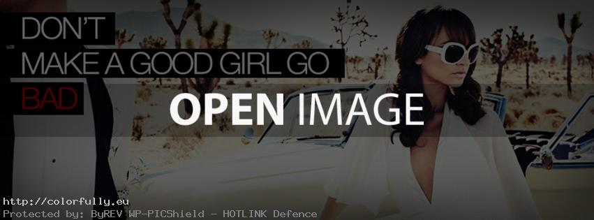 Don't make a good girl go bad – Facebook cover