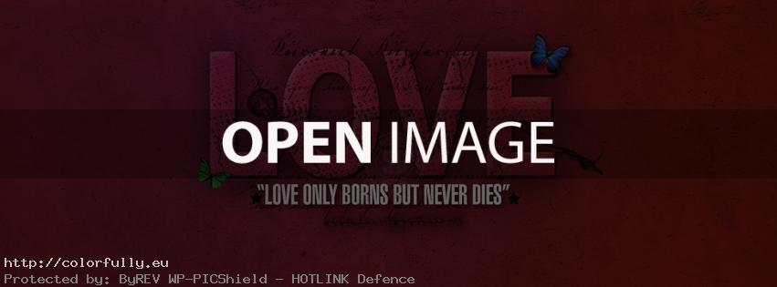 Love only borns but never dies – Facebook cover