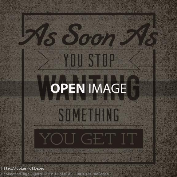 as-soon-you-stop-wanting-something-you-get-it