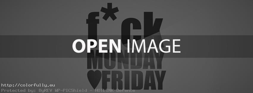 F*ck Monday, Love Friday – Facebook cover