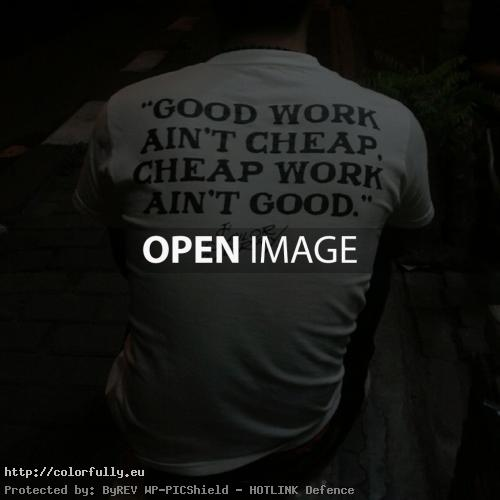 good-work-aint-cheap-cheap-work-aint-good-typography-quotes