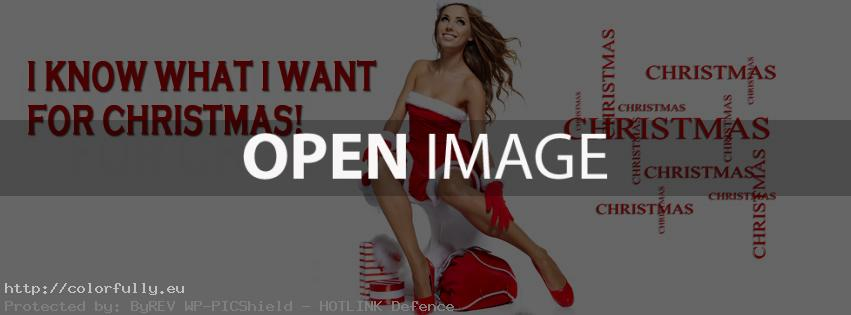 I know what I want for Christmas – Santa girl – Facebook cover