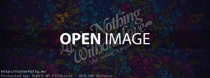 Life is nothing without love, but nothing is simpler – Facebook cover