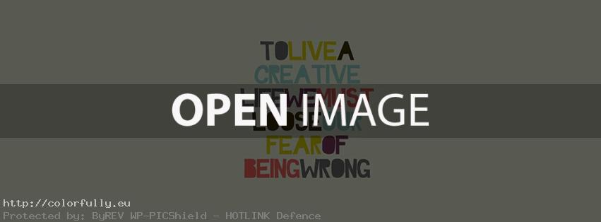 To life a creative life we must loose our fear of being wrong – Facebook cover