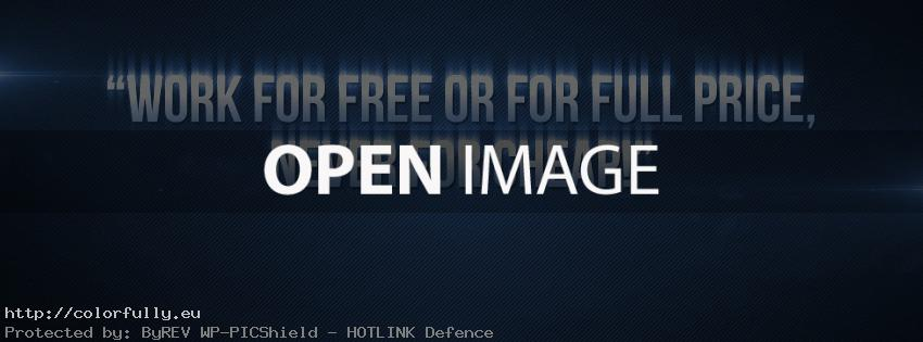 Work for free or for full price, never for cheap! Facebook cover