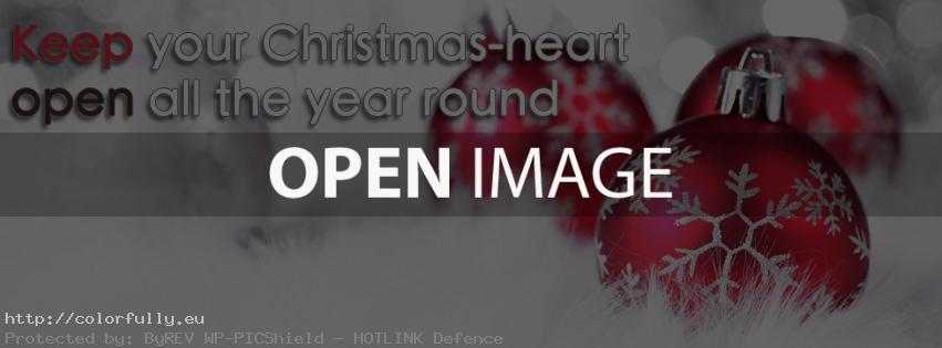 Keep your Christmas-heart open all the year round – Facebook cover