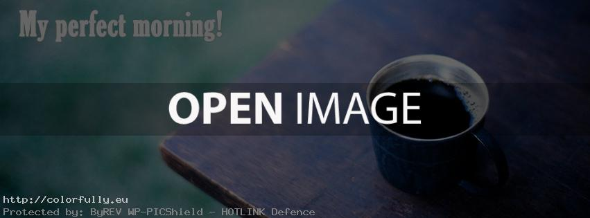 My perfect morning with coffee – Facebook cover