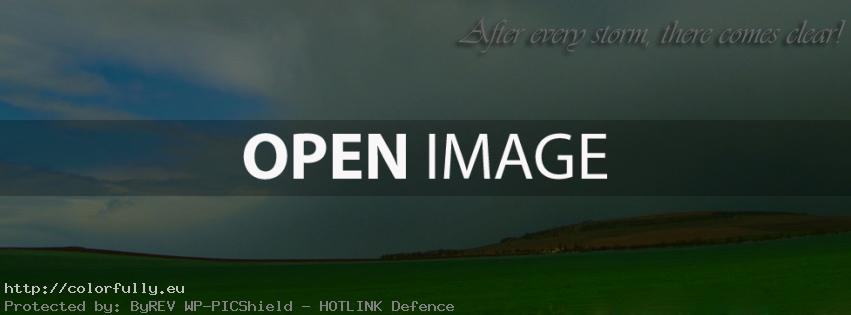 After every storm, there comes clear – Facebook cover