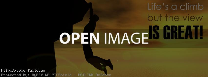 Lifes a climb but view is great – Facebook cover!