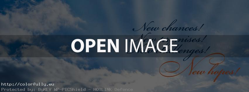 New chances, New promises, New challenges, New hopes – Facebook cover!