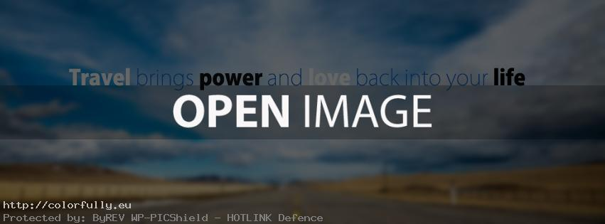 Travel brings power and love back into your life – Facebook cover