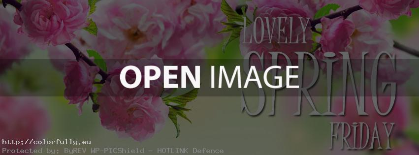 Lovely Spring Friday – Facebook cover
